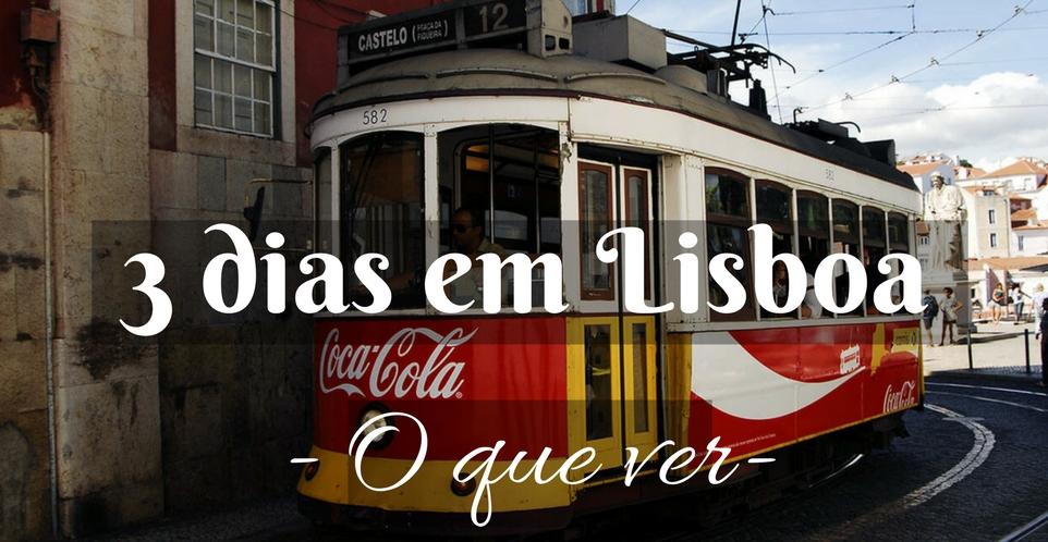 Lisboa O Que Fazer Roteiro De Passeios Para 4 Dias Ou Mais